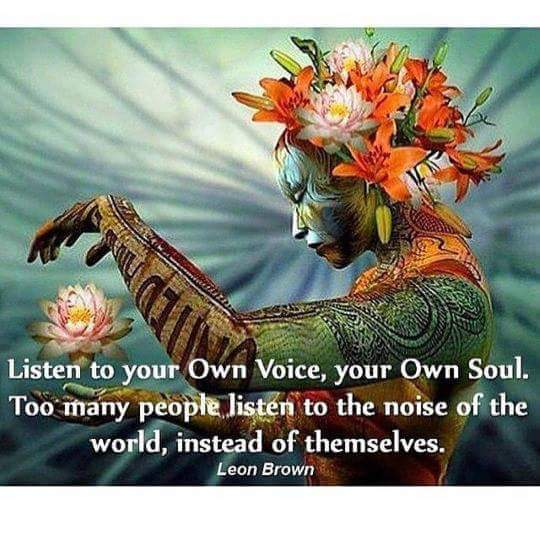 Listen to your own soul